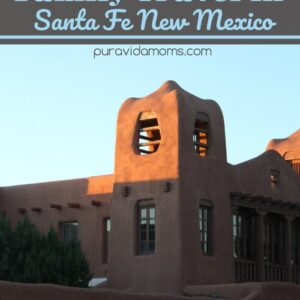 Family Travel in Santa Fe New Mexico