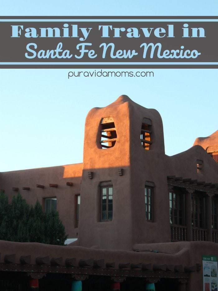 Family Travel in Santa Fe New Mexico